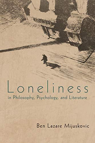 Loneliness in Philosophy, Psychology, and Literature: Third Edition from iUniverse