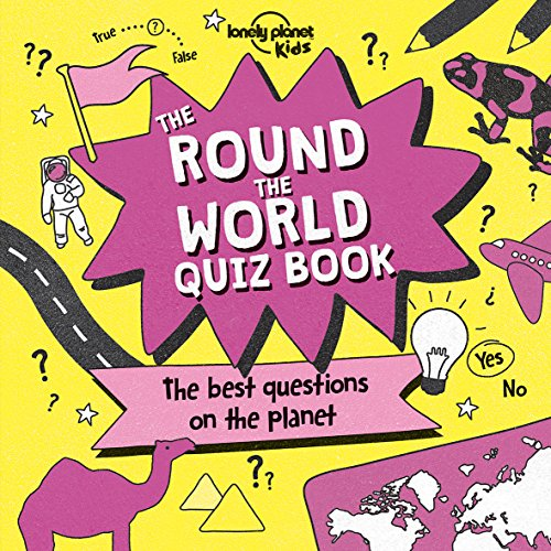 The Round the World Quiz Book (Lonely Planet Kids) from Lonely Planet Kids