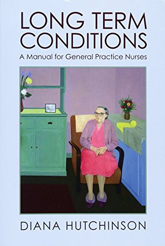 Long Term Conditions: A Manual for General Practice Nurses from CreateSpace Independent Publishing Platform
