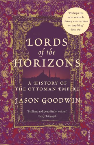 Lords of the Horizons : A History of the Ottoman Empire from Vintage