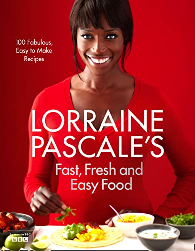 Lorraine Pascale's Fast, Fresh and Easy Food from Harper Collins