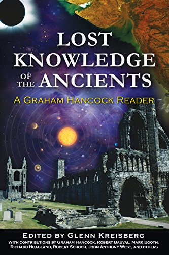 Lost Knowledge of the Ancients: A Graham Hancock Reader from Bear & Company