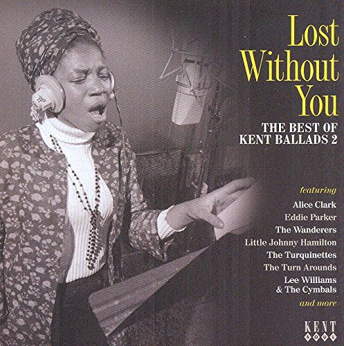 Lost Without You ~ The Best Of Kent Ballads 2