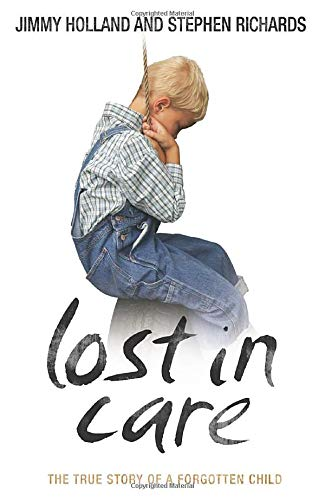 Lost In Care - The True Story Of A Forgotten Child from John Blake