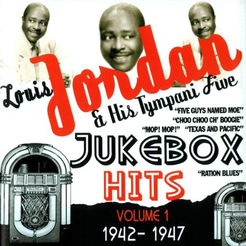 Louis Jordan & His Tympany Five - Jukebox Hits Vol.1 1942-1947