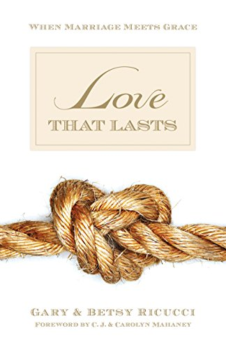 Love That Lasts: When Marriage Meets Grace from Crossway Books