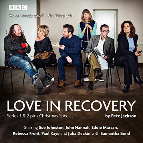 Love in Recovery: Series 1 & 2: The BBC Radio 4 comedy drama from BBC Physical Audio