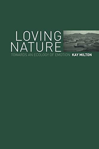 Loving Nature: Towards an Ecology of Emotion from Routledge