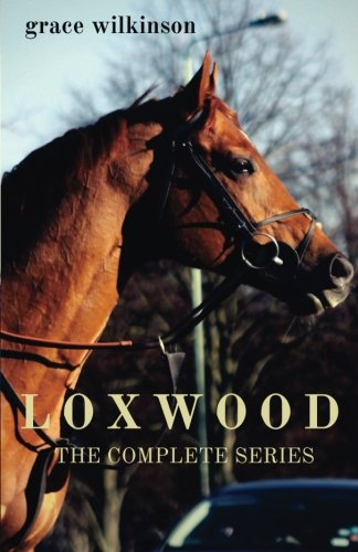 Loxwood: The complete series from CreateSpace Independent Publishing Platform