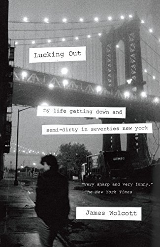 Lucking Out: My Life Getting Down and Semi-Dirty in Seventies New York from Anchor Books