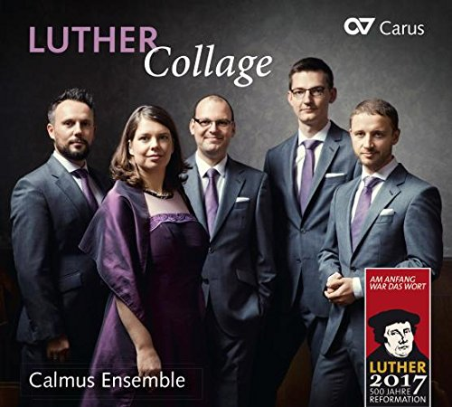 Luther Collage - Mit Luthers Liedern durch das Kirchenjahr - Works by Bach/Schein/Eccard/Schütz/Reger/Mendelssohn/Dufay/+ from Carus
