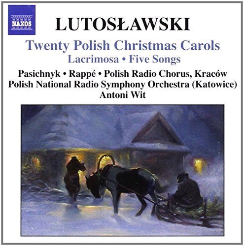 Lutoslawski: Twenty Polish Christmas Carols; Lacrimosa; Five Songs