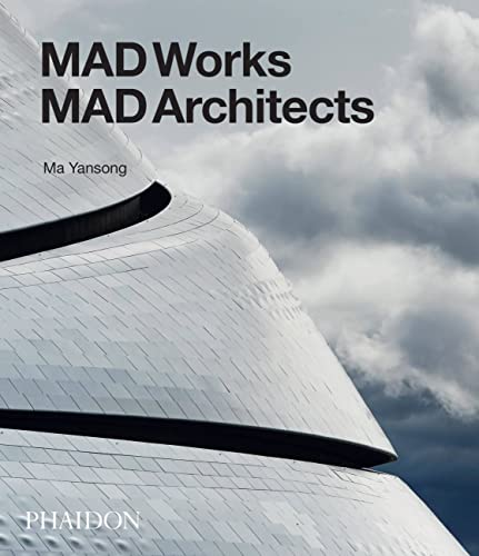 MAD Works: MAD Architects from Phaidon Press