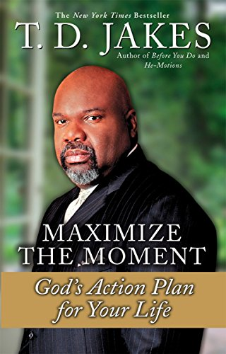 MAXIMIZE THE MOMENT : God's Action Plan for Life from Berkley Books