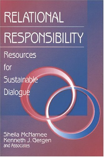 Relational Responsibility: Resources for Sustainable Dialogue from SAGE Publications, Inc