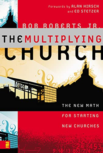 Multiplying Church: The New Math for Starting New Churches from Zondervan