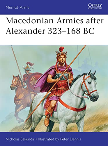 Macedonian Armies after Alexander 323–168 BC: 477 (Men-at-Arms) from Osprey Publishing