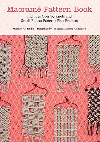 Macrame Pattern Book: Includes Over 70 Knots and Small Repeat Patterns Plus Projects from St. Martin's Griffin