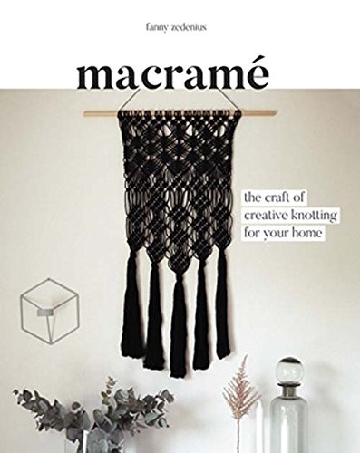 Macrame: The Craft of Creative Knotting for Your Home from Quadrille Publishing Ltd