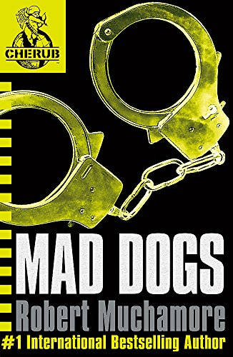 Mad Dogs: Book 8 (CHERUB) from Hodder Children's Books