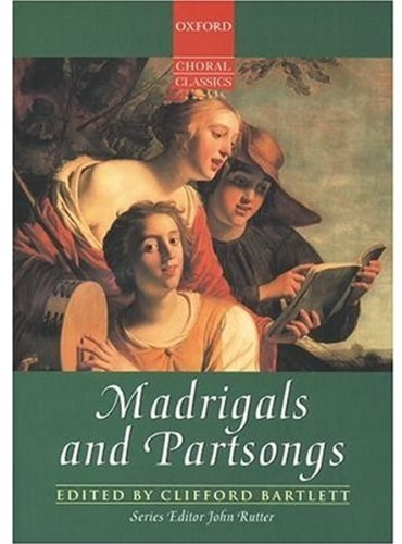 Madrigals and Partsongs (Oxford Choral Classics): Vocal Score from Oxford University Press