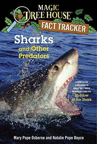 Sharks and Other Predators: A Nonfiction Companion to Magic Tree House Merlin Mission #25: Shadow of the Shark: 32 (Magic Tree House (R) Fact Tracker) from Random House Books for Young Readers