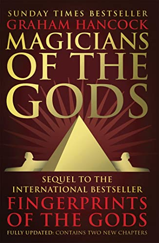 Magicians of the Gods: The Forgotten Wisdom of Earth's Lost Civilisation - the Sequel to Fingerprints of the Gods from Coronet