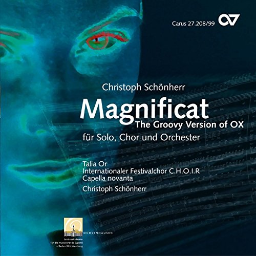 Christoph Schönherr: Magnificat - The Groovy Version of OX from CARUS