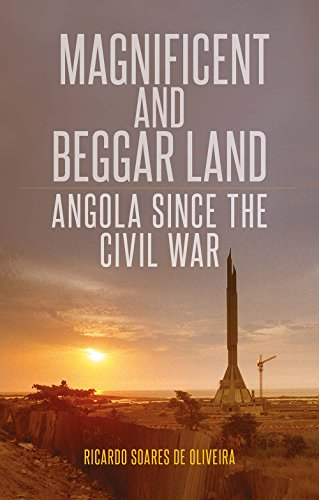 Magnificent and Beggar Land: Angola Since the Civil War from C Hurst & Co Publishers Ltd