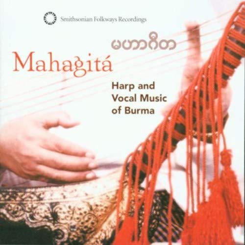 Mahagita - Harp & Vocal Music from Burma from Smithsonian Folkways