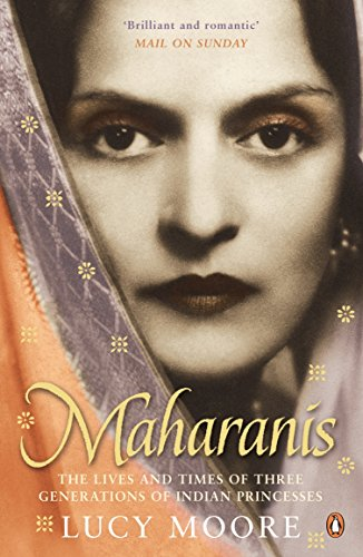 Maharanis: The Lives and Times of Three Generations of Indian Princesses from Penguin Books Ltd