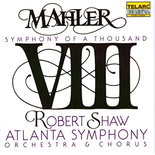 Mahler: Symphony No. 8 - Symphony of a Thousand from TELARC