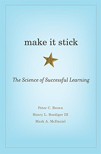 Make It Stick: The Science of Successful Learning from Harvard University Press