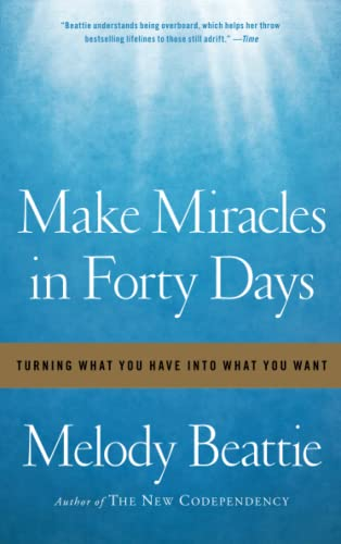 Make Miracles in Forty Days: Turning What You Have into What You Want from Simon & Schuster