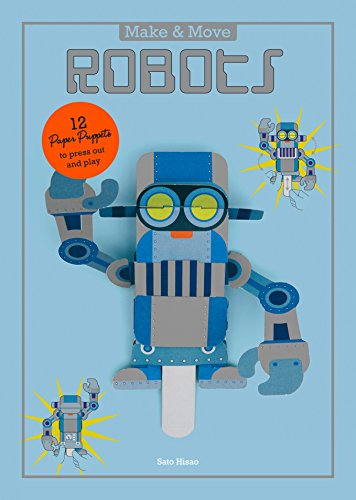 Make and Move: Robots: 12 Paper Puppets to Press Out and Play (Parionettes) from Laurence