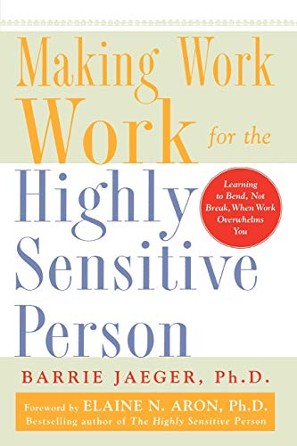 Making Work Work for the Highly Sensitive Person from McGraw-Hill Education