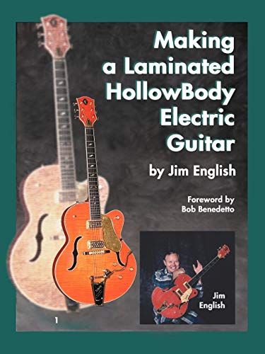 Making a Laminated HollowBody Electric Guitar from AuthorHouse