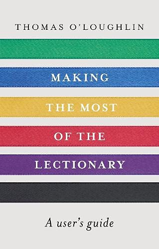 Making the Most of the Lectionary: A user's guide from SPCK Publishing