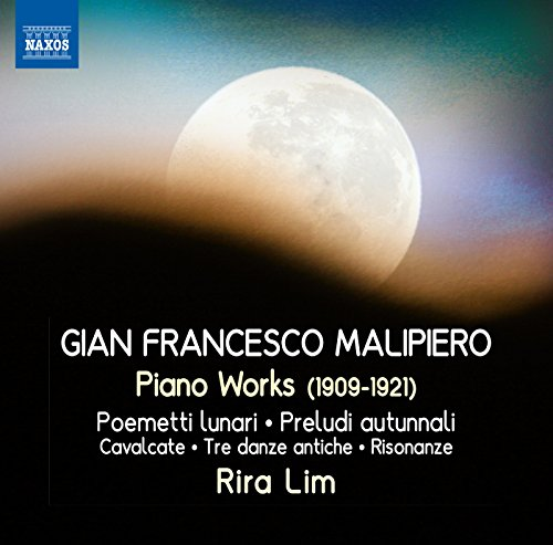 Malipiero: Piano Works [Rira Lim] [Naxos: 8.572517]