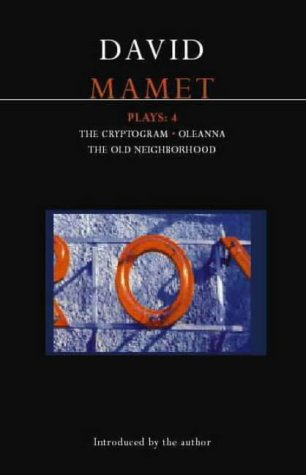 Mamet Plays: 4: Crytogram; Oleanna; The Old Neighborhood: v. 4 (Contemporary Dramatists) from Methuen Drama