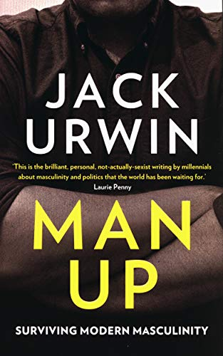 Man Up: Surviving Modern Masculinity from Icon Books Ltd