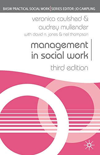 Management in Social Work (British Association of Social Workers (BASW) Practical Social Work) (Practical Social Work Series) from Palgrave