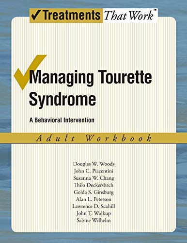 Managing Tourette Syndrome: A Behaviorial Intervention Adult Workbook (Treatments That Work) from Oxford University Press, USA