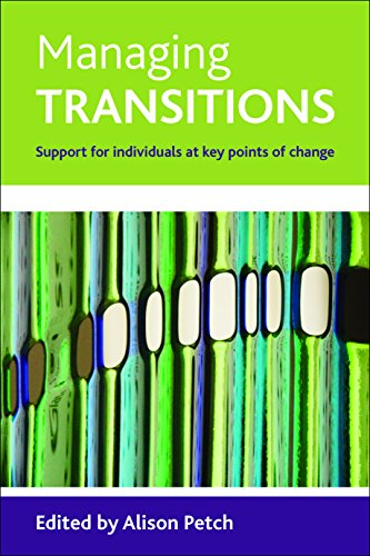 Managing Transitions: Support For Individuals At Key Points Of Change from Policy Press