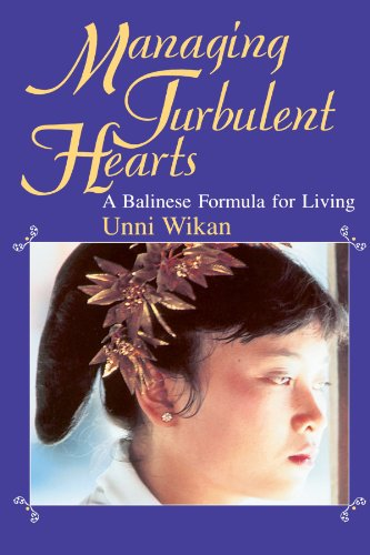 Managing Turbulent Hearts: A Balinese Formula for Living from University of Chicago Press