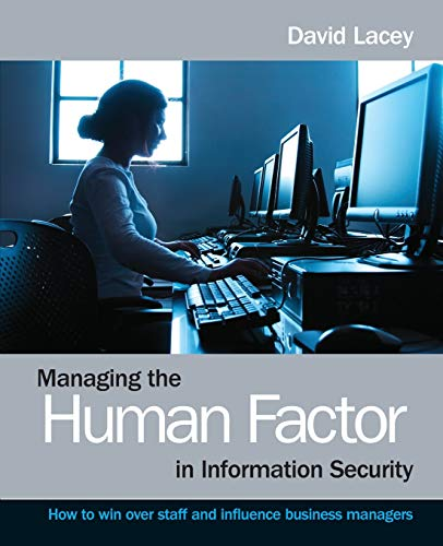 Managing the Human Factor in Information Security: How to win over staff and influence business managers from Wiley