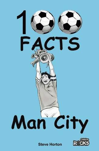 Manchester City - 100 Facts from Wymer Publishing