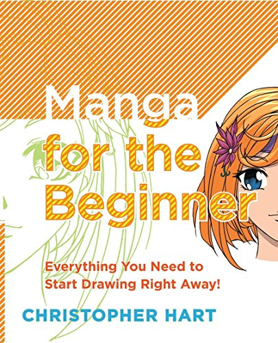 Manga for the Beginner: Everything You Need to Start Drawing Right Away! (Christopher Hart's Manga for the Beginner) from Watson-Guptill