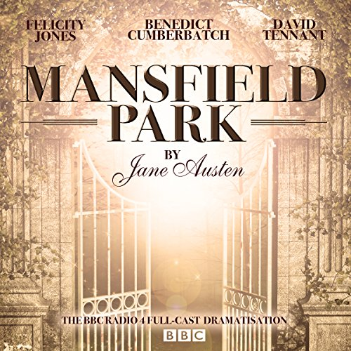 Mansfield Park: A BBC Radio 4 full-cast dramatisation (BBC Radio 4 Dramatisations) from BBC Physical Audio