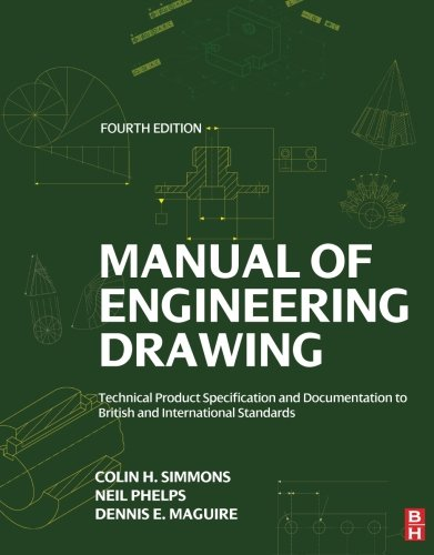 Manual of Engineering Drawing: Technical Product Specification and Documentation to British and International Standards from Butterworth-Heinemann